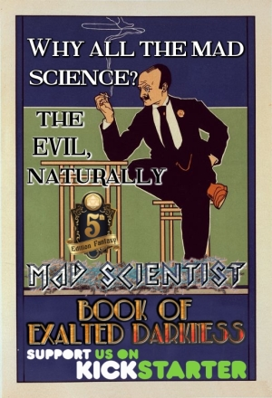 Book of Exalted Darkness Kickstarter Mad Scientist evil