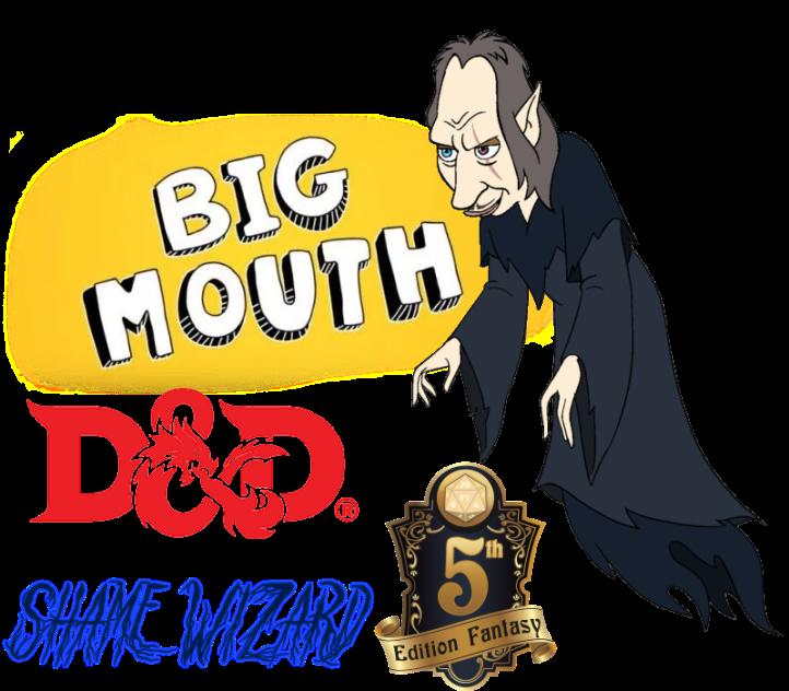 big mouth D&D 5e shame wizard.png